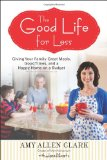 The Good Life for Less by Amy Allen Clark
